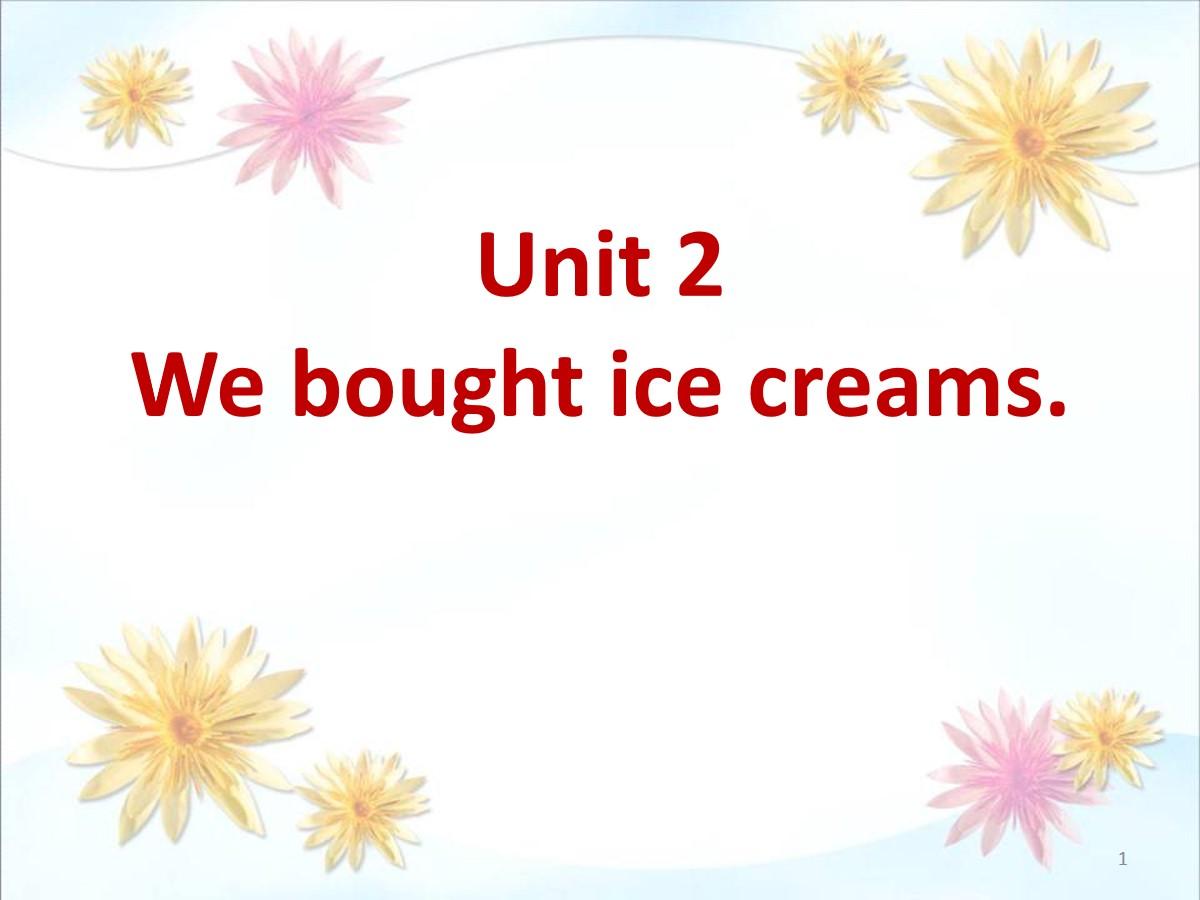 《We bought ice cream》PPT课件2