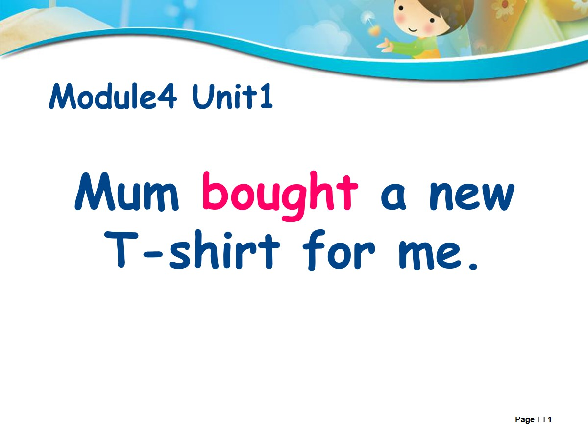 《Mum bought a new T-shirt for me》PPT课件2