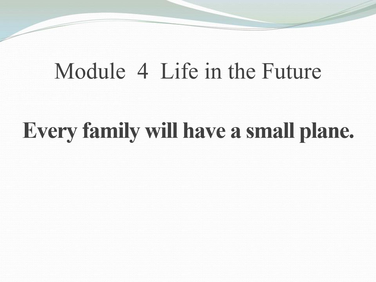 《Every family will have a small plane》Life in the future PPT课件4
