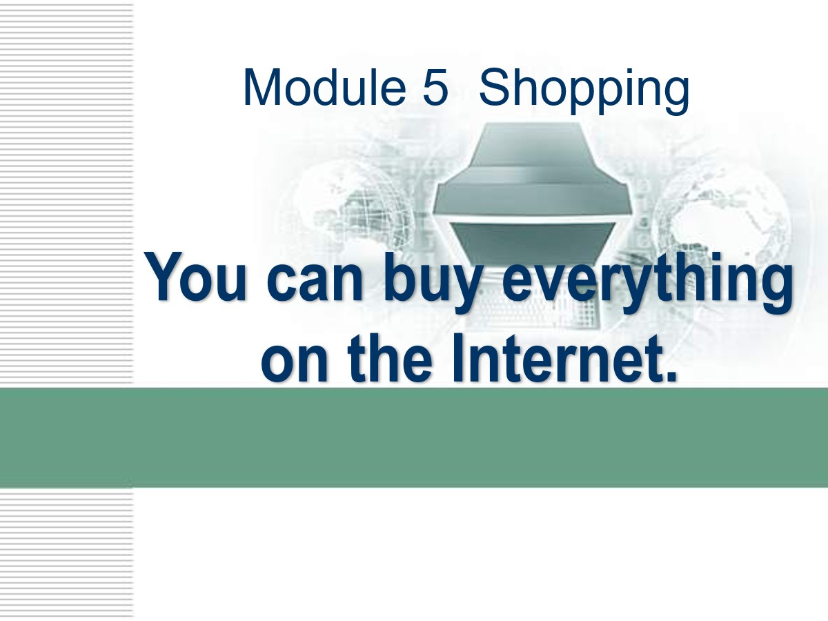 《You can buy everything on the Internet》Shopping PPT课件2