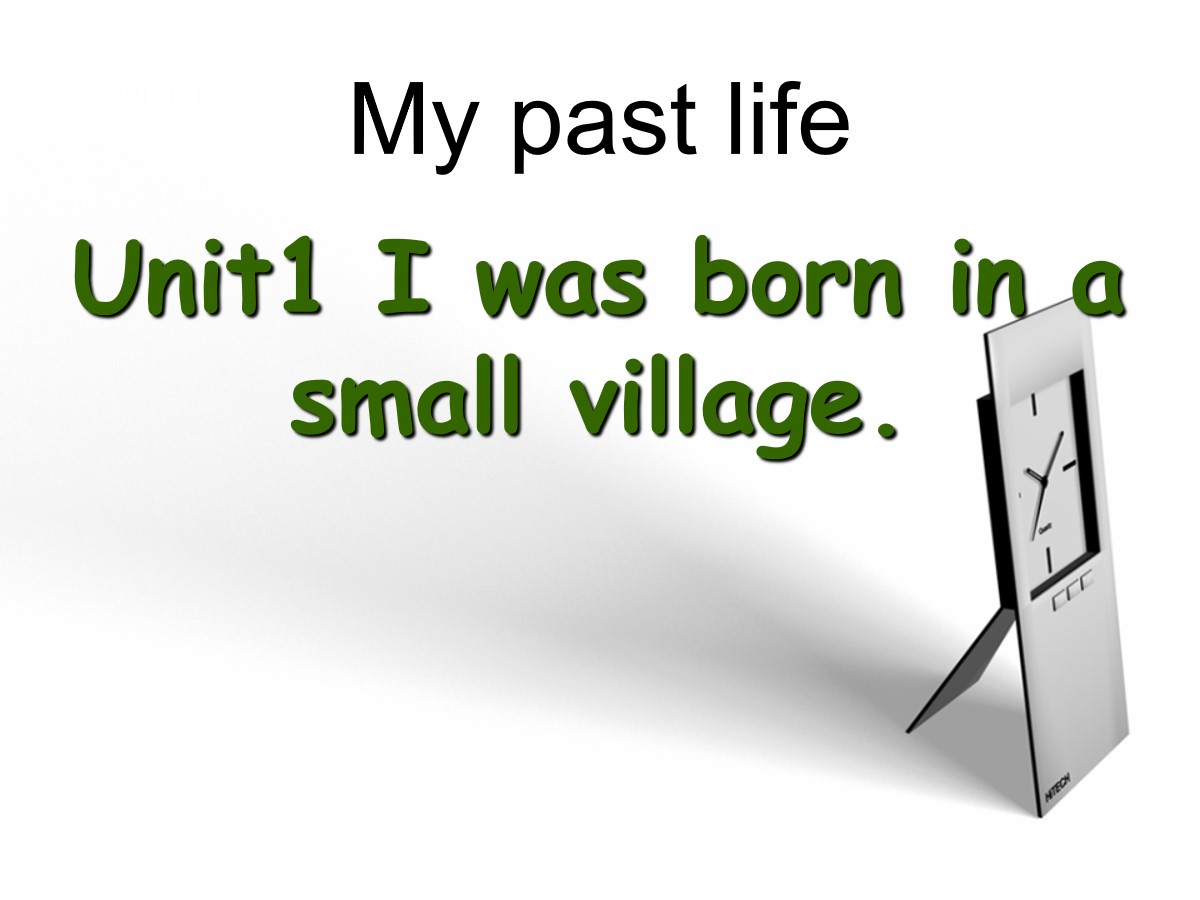 《I was born in a small village》my past life PPT课件3