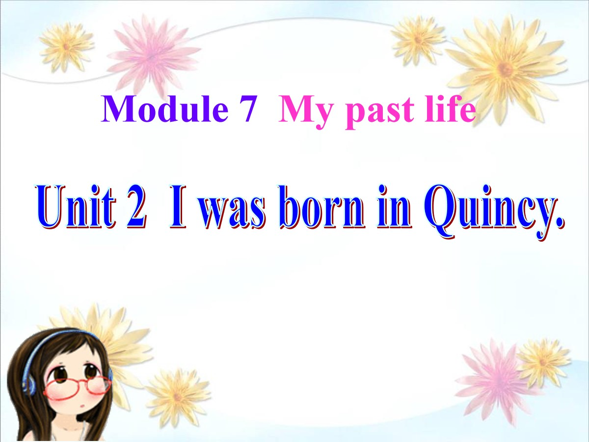 《I was born in Quincy》my past life PPT课件3