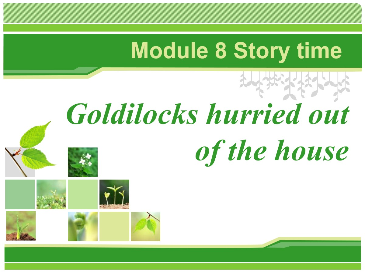 《Goldilocks hurried out of the house》Story time PPT课件