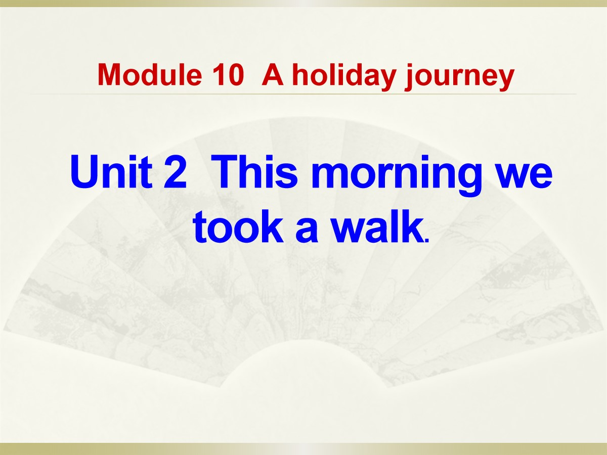 《This morning we took a walk》A holiday journey PPT课件2