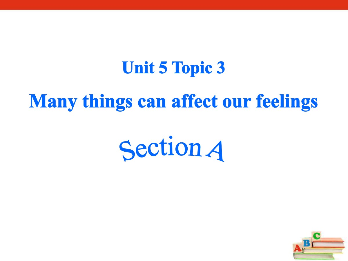 《Many things can affect our feelings》SectionA PPT