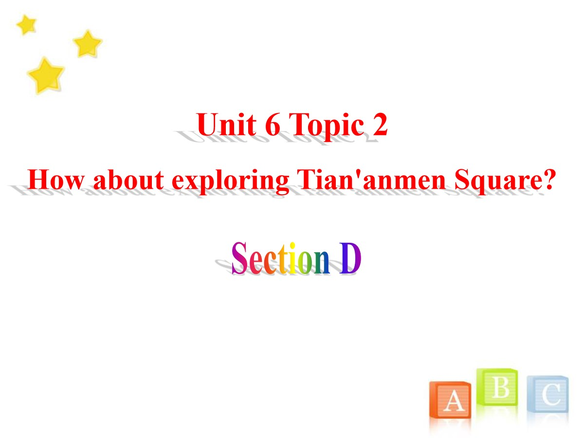 《How about exploring Tian'anmen Square?》SectionD PPT