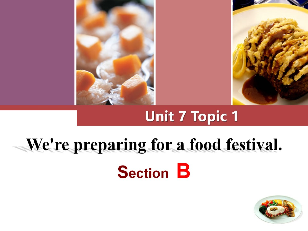 《We're preparing for a food festival》SectionB PPT