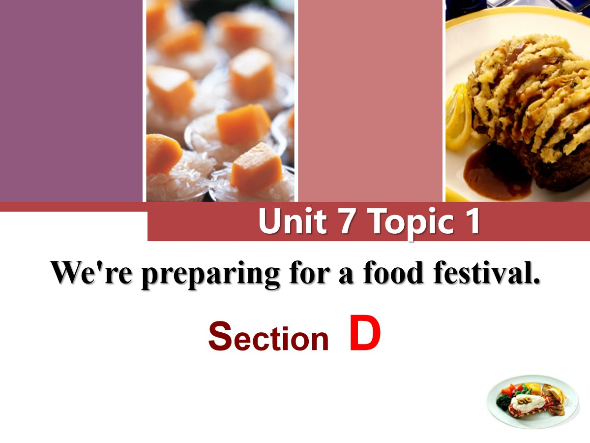 《We're preparing for a food festival》SectionD PPT
