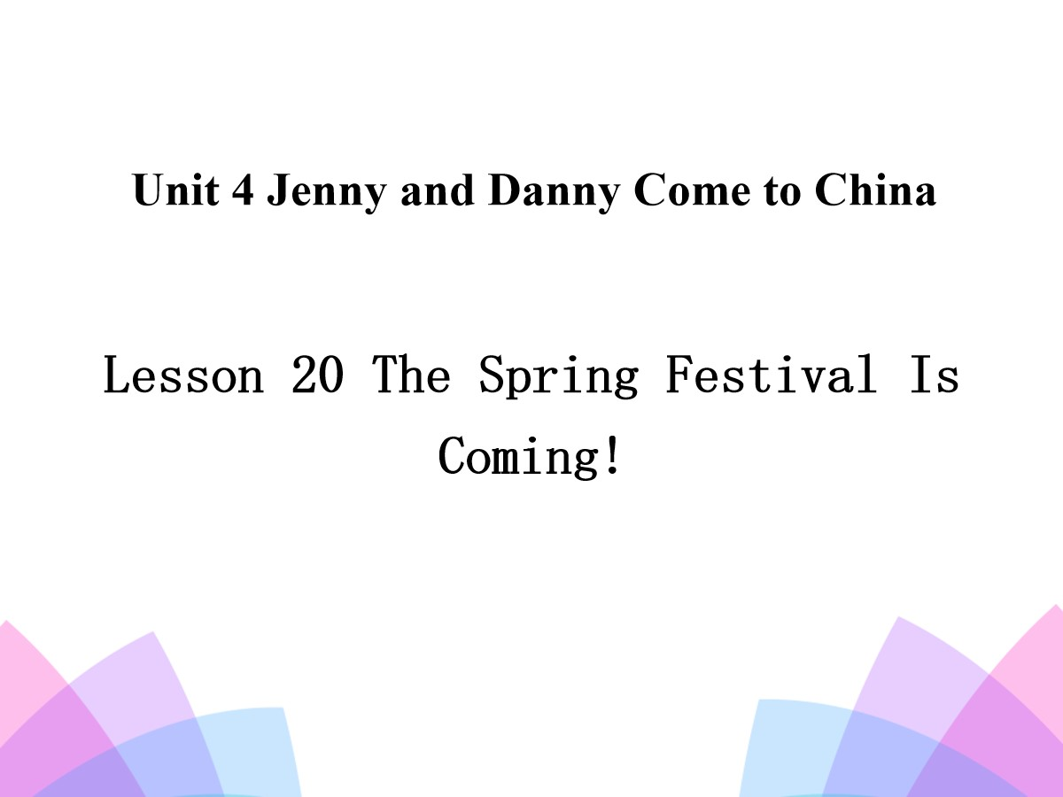 《The Spring Festival Is Coming!》Jenny and Danny Come to China PPT