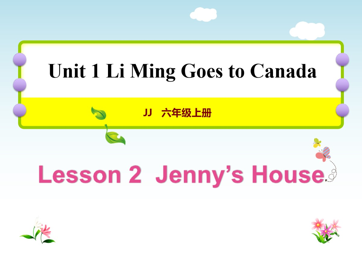 《Jenny's House》Li Ming Goes to Canada PPT教学课件