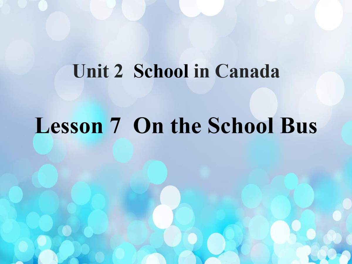 《On the School Bus》School in Canada PPT课件