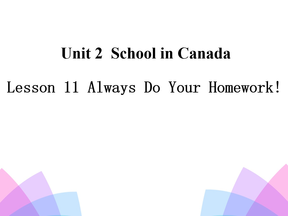 《Always Do Your Homework!》School in Canada PPT