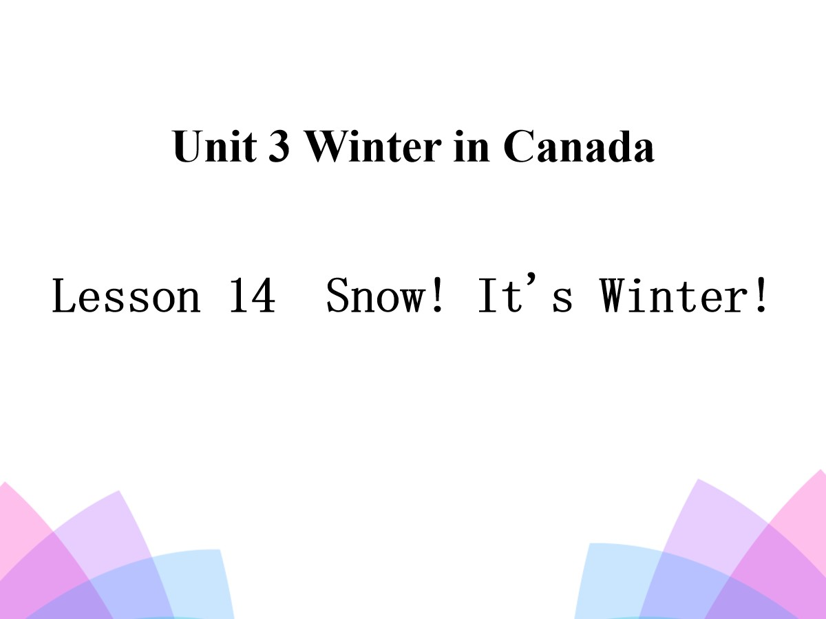 《Snow!It's Winter!》Winter in Canada PPT