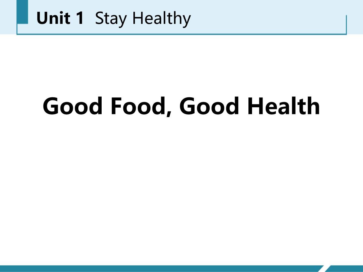 《Good Food,Good Health》Stay healthy PPT免费课件