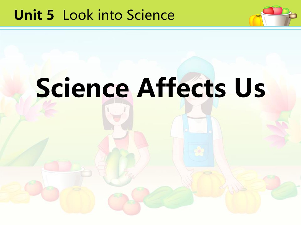 《Science Affects Us》Look into Science! PPT课件
