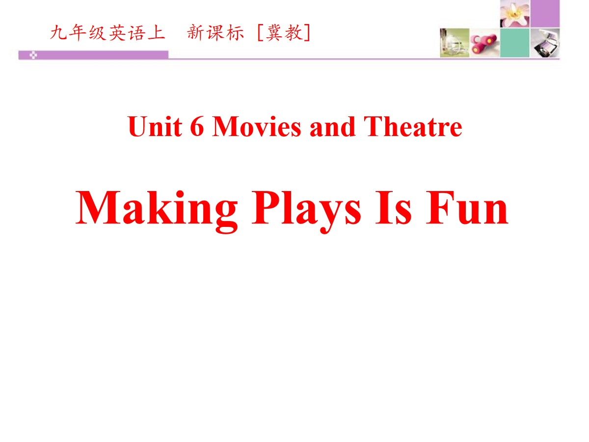 《Making Plays Is Fun》Movies and Theatre PPT